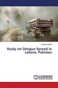 Study on Dengue Spread in Lahore, Pakistan