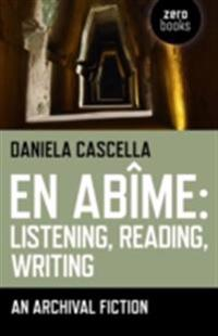 En Abime: Listening, Reading, Writing