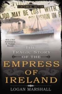 Tragic Story of the Empress of Ireland