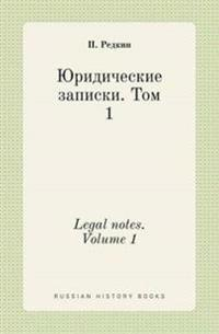 Legal Notes. Volume 1
