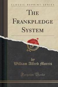 The Frankpledge System (Classic Reprint)