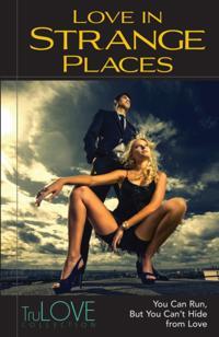 Love In Strange Places