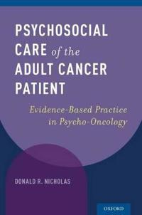 Psychosocial Care of the Adult Cancer Patient