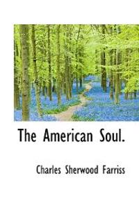 The American Soul.