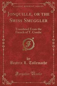 Jonquille, or the Swiss Smuggler