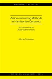 Action-minimizing Methods in Hamiltonian Dynamics (MN-50): An Introduction to Aubry-Mather Theory