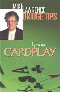 Tips on Cardplay - Mike Lawrence Bridge Tips