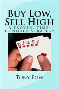 Buy Low, Sell High: A Proven, Time-Honored Strategy