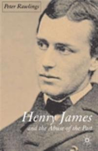 Henry James and the Abuse of the Past