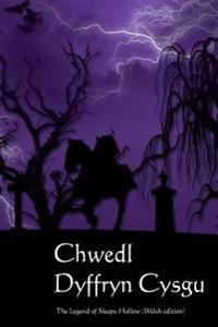 Chwedl Dyffryn Cysgu: The Legend of Sleepy Hollow (Welsh Edition)