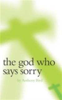 God Who Said Sorry