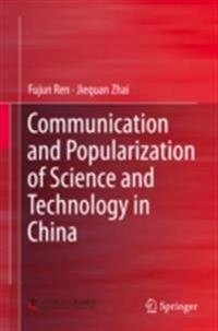 Communication and Popularization of Science and Technology in China