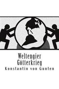 Weltengier - Gotterkrieg