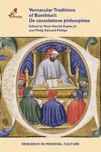 Vernacular Traditions of Boethius's De consolatione philosophiae