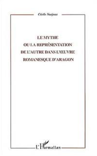 LE MYTHE OU LA REPRESENTATION DE L'AUTRE DANS L'?'UVRE ROMAN