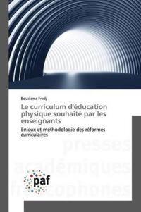 Le Curriculum d' ducation Physique Souhait  Par Les Enseignants
