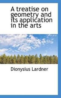 A Treatise on Geometry and Its Application in the Arts
