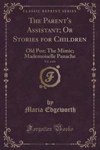 The Parent's Assistant; Or Stories for Children, Vol. 4 of 6