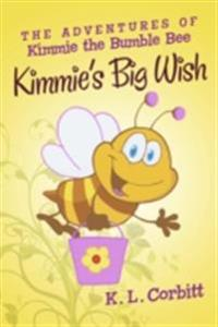 Adventures of Kimmie the Bumble Bee: Kimmie's Big Wish