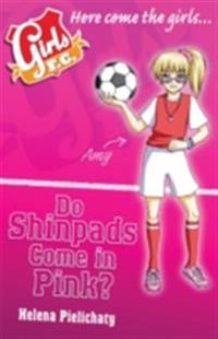 Girls FC 11: Do Shinpads Come in Pink?