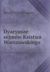 Dyaryusze Sejm w Ksistwa Warszawskiego