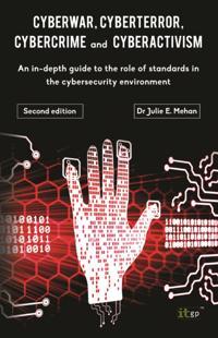 Cyberwar, Cyberterror, Cybercrime & Cyberactivism (2nd Edition)