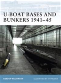 U-Boat Bases and Bunkers 1941 45
