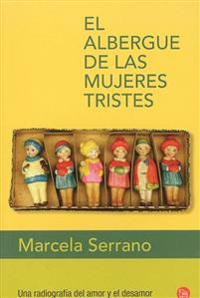 El albergue de las mujeres tristes / The Retreat for Heartbroken Women
