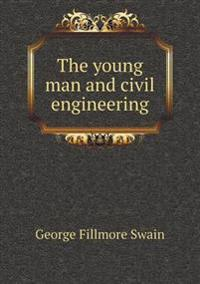 The Young Man and Civil Engineering