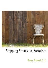 Stepping-Stones to Socialism