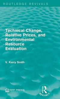 Technical Change, Relative Prices, and Environmental Resource Evaluation