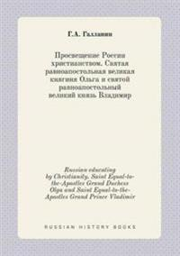Russian Educating by Christianity. Saint Equal-To-The-Apostles Grand Duchess Olga and Saint Equal-To-The-Apostles Grand Prince Vladimir