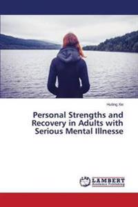 Personal Strengths and Recovery in Adults with Serious Mental Illnesse