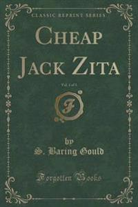 Cheap Jack Zita, Vol. 1 of 3 (Classic Reprint)