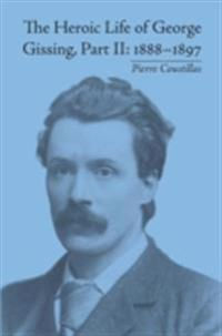 Heroic Life of George Gissing, Part II