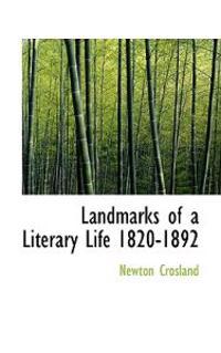 Landmarks of a Literary Life 1820-1892