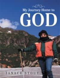 My Journey Home to God