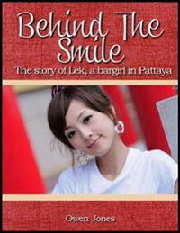Behind the Smile: The Story of Lek, a Bar Girl in Pattaya