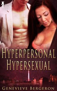 Hyperpersonal Hypersexual