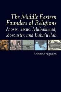 The Middle Eastern Founders of Religion