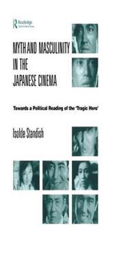 Myth and Masculinity in the Japanese Cinema