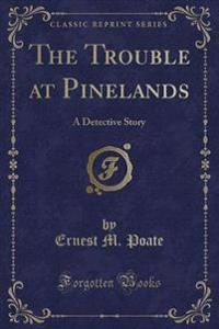 The Trouble at Pinelands