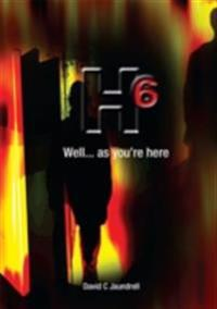 H6 Well...as you're here