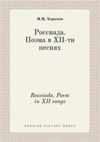 Rossiada. Poem in XII Songs