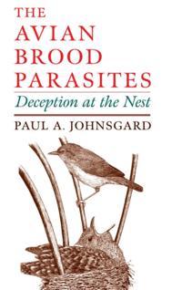 Avian Brood Parasites: Deception at the Nest