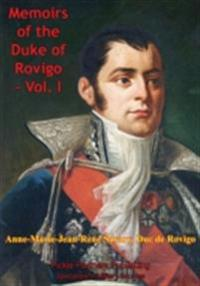 Memoirs Of Duke Of Rovigo Vol. I