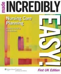 Nursing Care Planning Made Incredibly Easy! UK edition