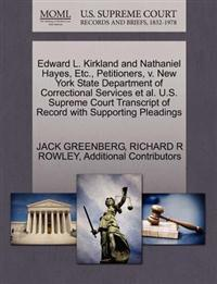 Edward L. Kirkland and Nathaniel Hayes, Etc., Petitioners, V. New York State Department of Correctional Services et al. U.S. Supreme Court Transcript of Record with Supporting Pleadings