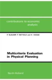 Multicriteria Evaluation in Physical Planning