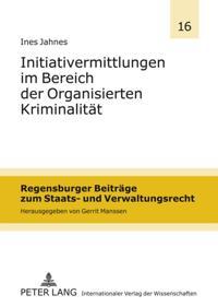 Initiativermittlungen im Bereich der Organisierten Kriminalitaet